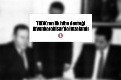 TKDK'nın ilk hibe desteği Afyonkarahisar'da imzalandı